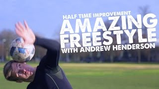 Half Time Tips, Fitness & Amazing skills ft Andrew Henderson - Day 45 of 90