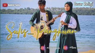 Sulis pengakuan | Cover by Risna La Dampe