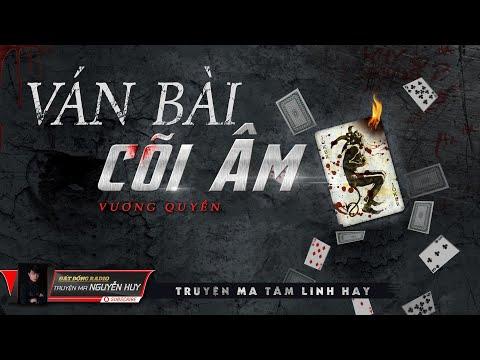 Ván Bài Cõi Âm   Truyện ma tâm linh dân gian hay   Nguyễn Huy