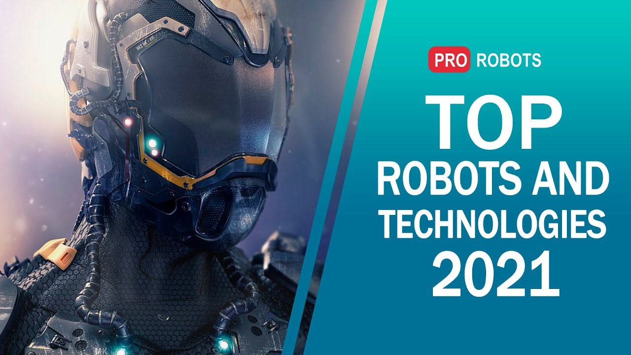 Download TOP robots and technologies of the future. The coolest robots in 2021