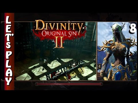 Let's Play Divinity: Original Sin 2 (EA) - Part 8 Fire Walk With Me