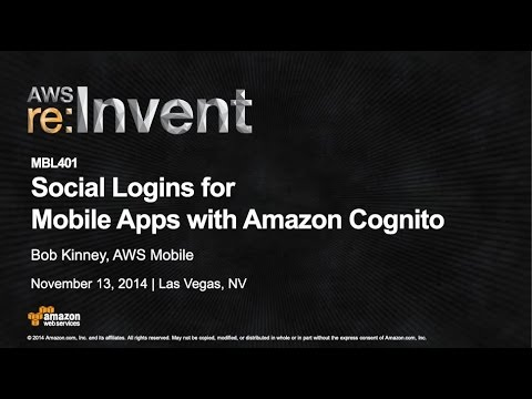 AWS re:Invent 2014 | (MBL401) Social Logins for Mobile Apps with Amazon Cognito