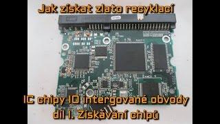 Jak a kde získat zlato recyklací - IC chipy / čipy = IO integrované obvody díl I. Získávání čipů