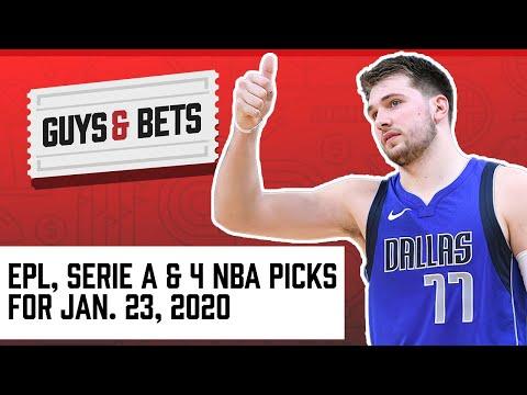 guys-&-bets:-four-nba-picks,-plus-premier-league-and-serie-a