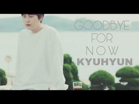 Goodbye For Now - KYUHYUN (SUB ESP)