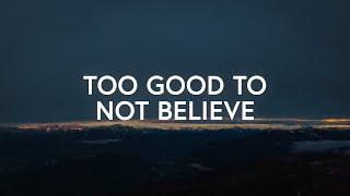 Too Good To Not Believe - Cody Carnes (Lyrics)