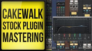 Mastering with Stock Plugins Only in Cakewalk by Bandlab