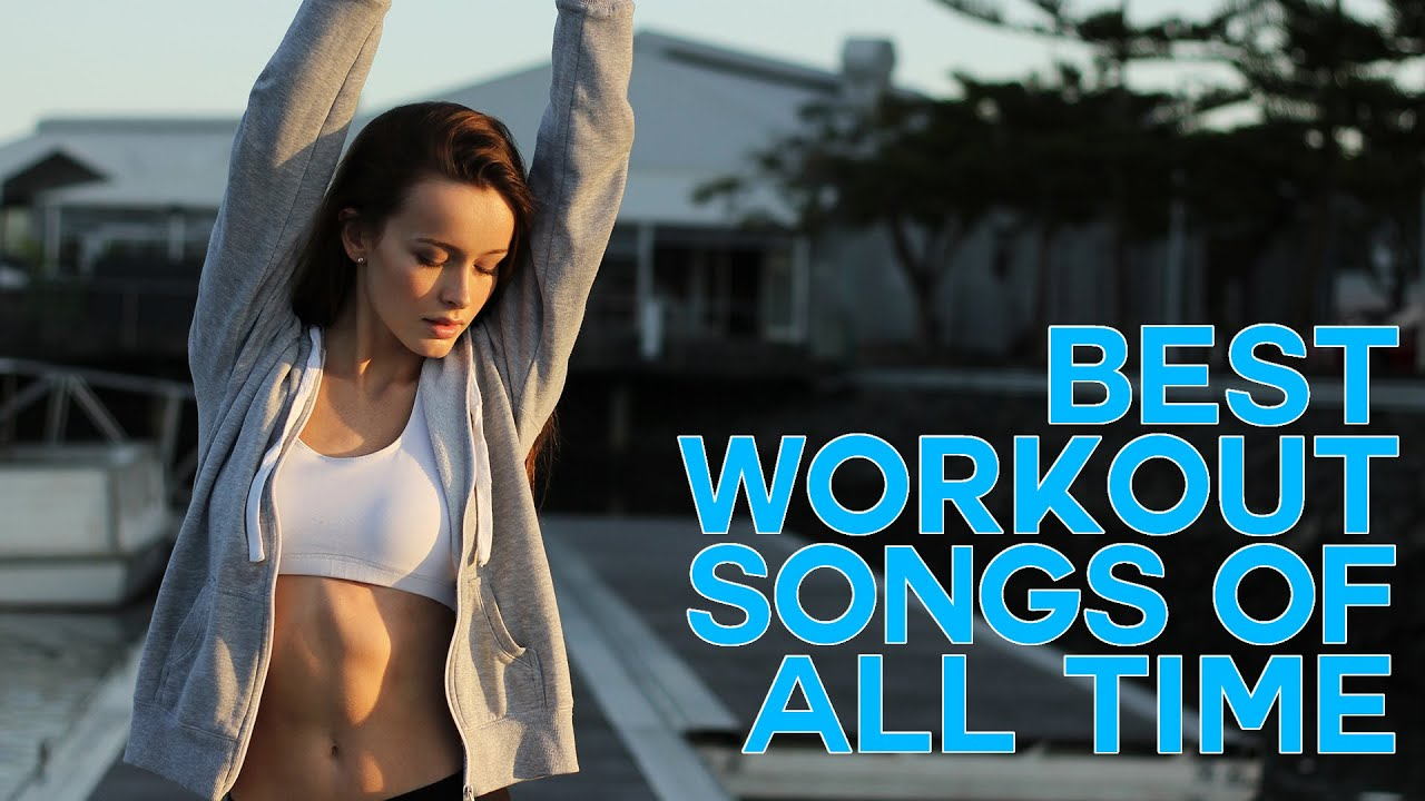 Best Workout Songs Of All Time 2019 Best Workout Music On Youtube Youtube