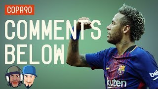 Should Neymar Reject PSG Money & Stay at Barcelona? | Comments Below