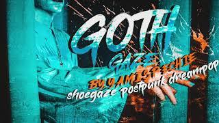 GothGaze, Shoegaze, Dreampop & Postpunk.