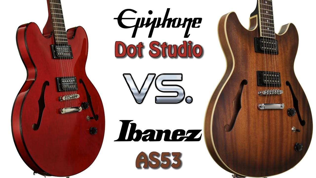 epiphone dot studio vs ibanez as53 youtube. Black Bedroom Furniture Sets. Home Design Ideas