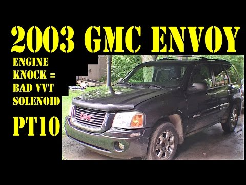 2003 GMC Envoy – Pt10 engine knock – vvt solenoid repair diy trailblazer raineer 4.2l 4×4 suv