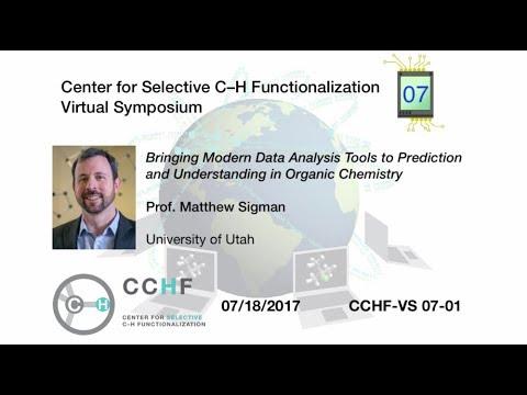CCHF-VS 7.1 | Prof. Sigman: Bringing Modern Data Analysis Tools to Organic Chemistry