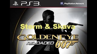 Goldeneye Reloaded W/ Storm & Skava PvP Guest starring Egg & Duck- The Triple S
