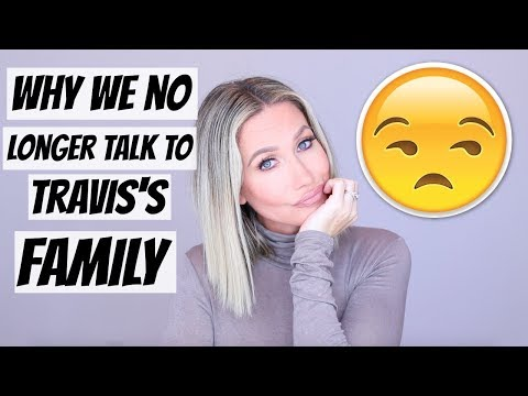 WHY WE DON'T TALK TO TRAVIS'S FAMILY
