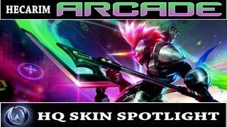 League of Legends: Arcade Hecarim (HQ Skin Spotlight)