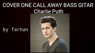 COVER LAGU ONE CALL AWAY (BASS GUITAR)