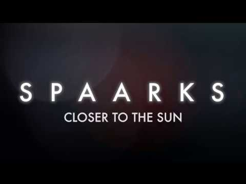 SPAARKS - Closer to the Sun