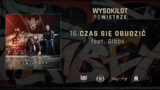 16. Wysokilot - Czas się obudzić feat. Gibbs