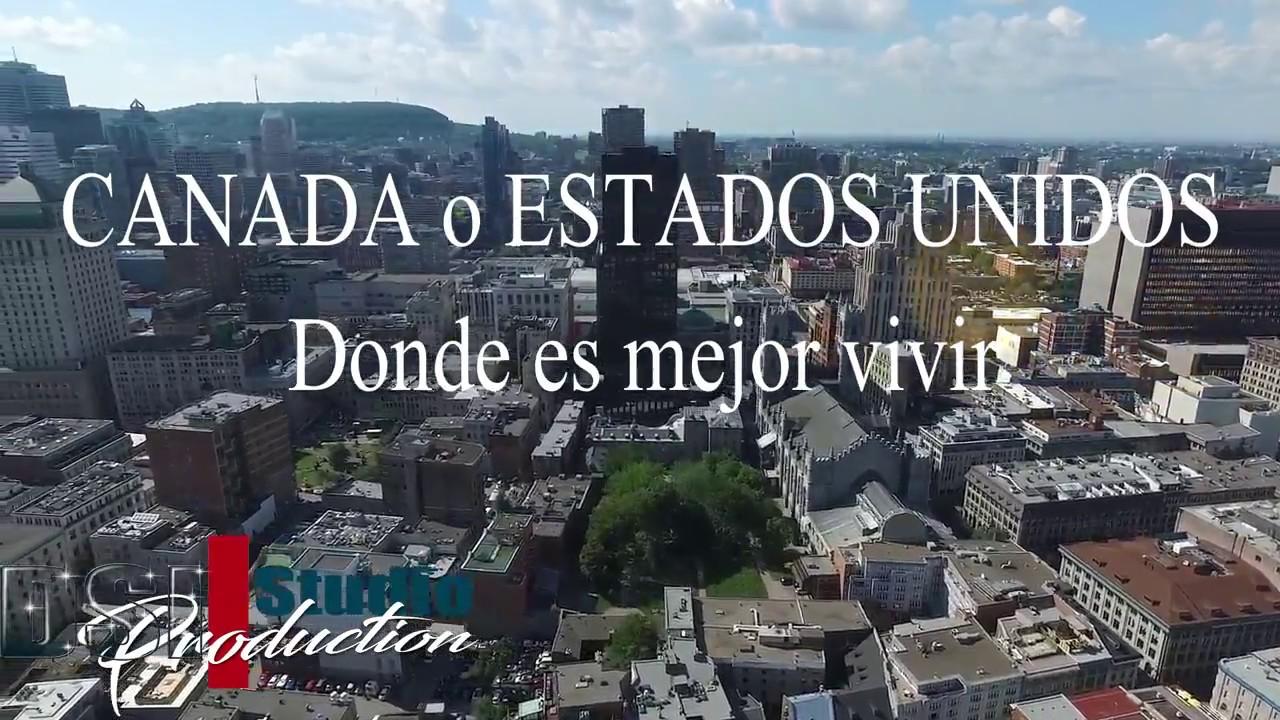 Canada o estados unidos donde es mejor vivir youtube - Mejores ciudades espanolas para vivir ...