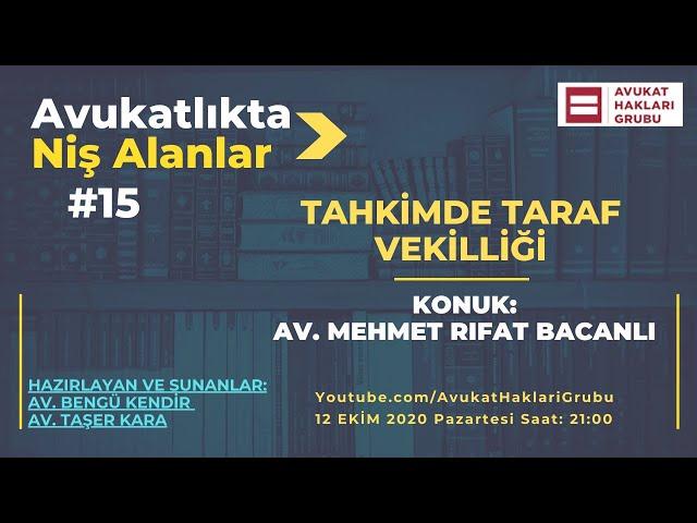 Tahkimde Taraf Vekilliği   #AvukatlıktaNişAlanlar  Av. Mehmet Rıfat Bacanlı