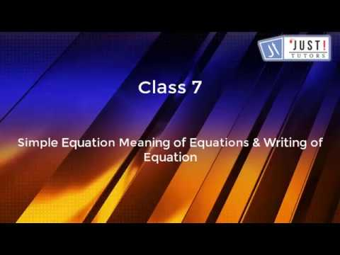 Simple Equations: Meaning of Equations and Writing of Equations