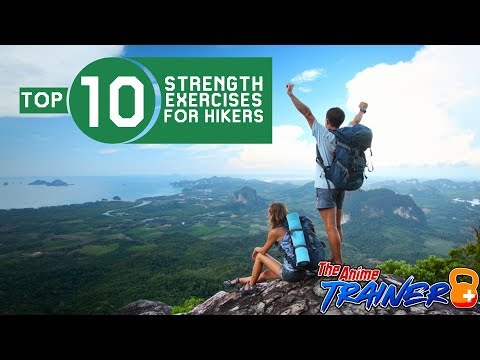 Top 10 Strength Exercises for Hiking | Real Anime Training