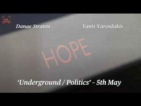 Underground / Politics with Danae Stratou and Yanis Varoufakis
