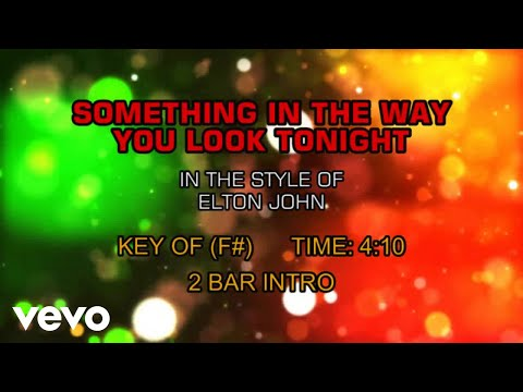 Elton John - Something About The Way You Look Tonight (Karaoke)