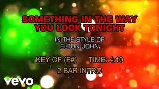 Elton John - Something About The Way You Look Tonight (Karaoke)