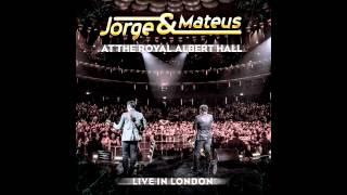 Jorge e Mateus - Fogueira Prisão Sem Grade (At The Royal Albert Hall)