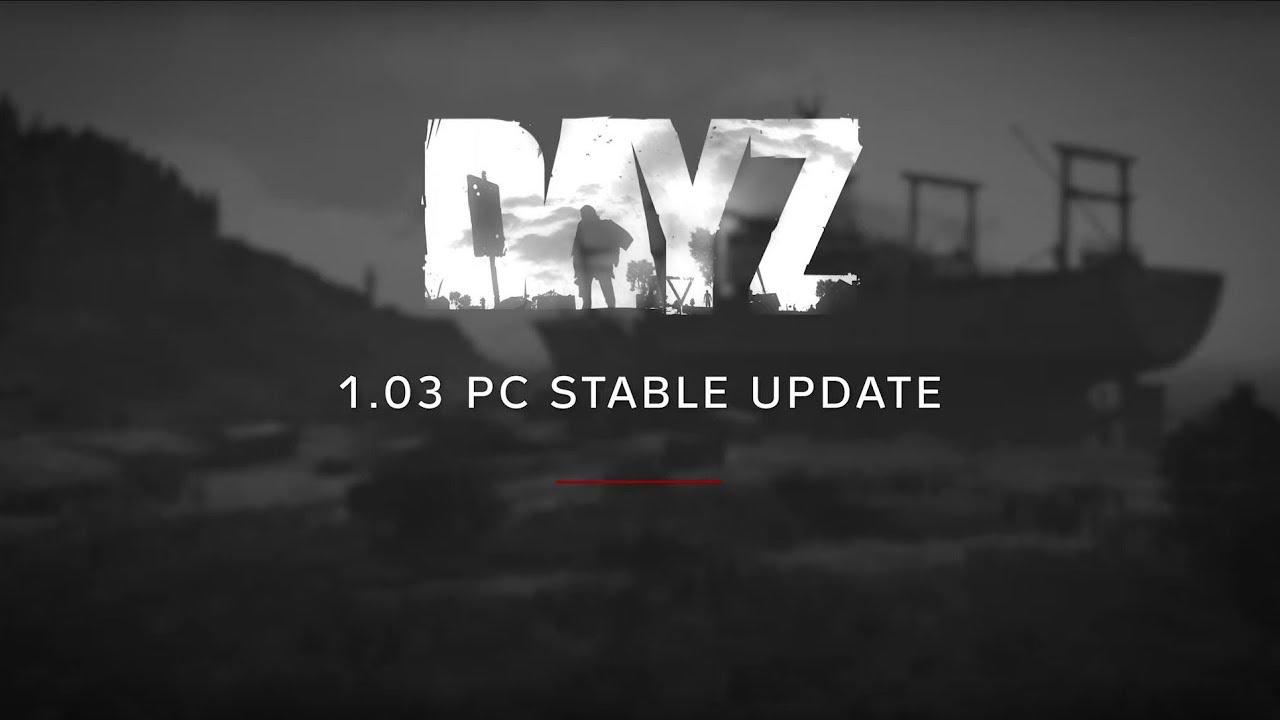 DayZ Update 1 03 - DayZ Standalone - News - GermanDayZ de