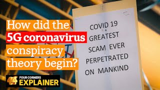 How did the 5G coronavirus conspiracy theory begin? | Four Corners
