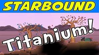 Starbound - E09 - Finding Titanium! (1080p Gameplay / Walkthrough)