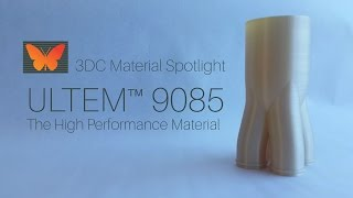 3DC Material Spotlight: ULTEM 9085 -  The High Performance Material