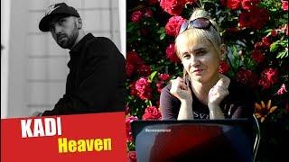 РЕАКЦИЯ НА KADI - Heaven