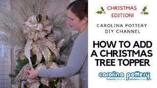 How To Add A Christmas Tree Topper - Carolina Pottery - DIY Tu…