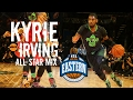 Kyrie Irving - East All Star Mix - Different Now ᴴᴰ