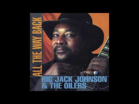 Big Jack Johnson & The Oilers - I Can't Get No Lovin'