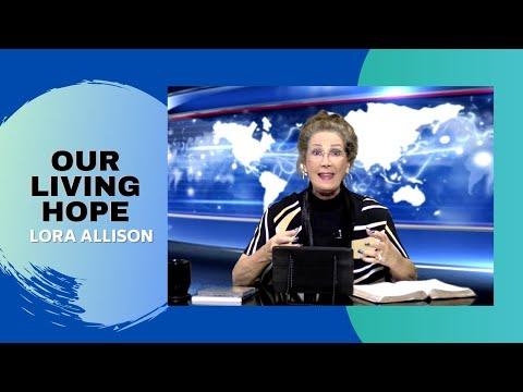 Our Living Hope - Lora Allison, Celebration Ministries