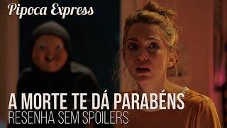 A Morte Te Dá Parabéns (Sem Spoilers) | Pipoca Express