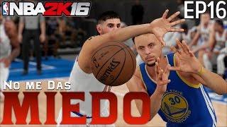 NO ME DAS MIEDO, CURRY | Canijo en NBA 2K16 (Ep 16)
