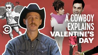 Why Valentine's Day Is Such a Big Deal - A Cowboy Explains