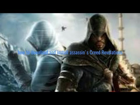 How To Download And Install Assassins Creed Revelations