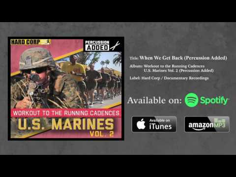When We Get Back (USMC Cadence)