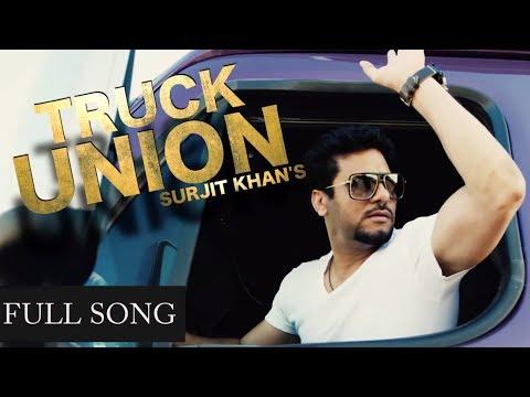 Surjit Khan - Truck Union | Full Song | Headliner Records