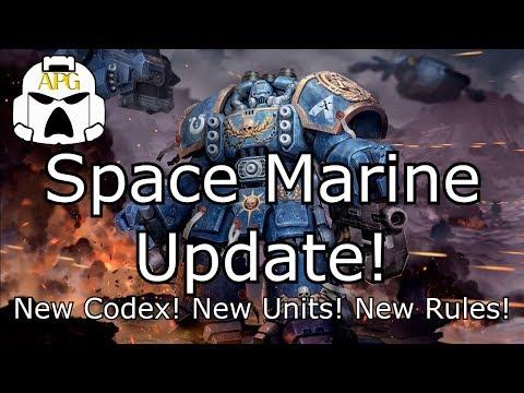 Space Marine Update!!! **New Codex, New Units, New Rules!**