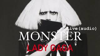 Monster lady gaga live (audio ) (the ...