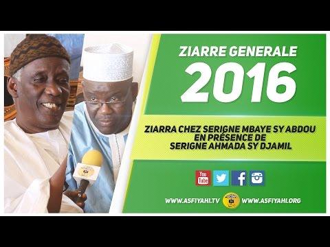 Ziarra Générale 2016 chez Serigne Mbaye Sy Abdou en présence de Serigne Ahmada Sy Djamil