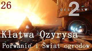 Porwanie i Świat Ogrodów   Klątwa Ozyrysa   Destiny 2 #26
